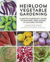Heirloom Vegetable Gardening: A ...
