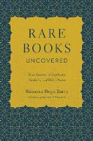 Rare Books Uncovered: True Stories of...