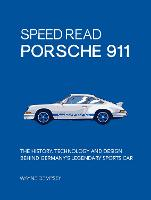 Speed Read Porsche 911: The History,...