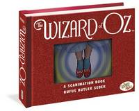 The Wizard of Oz: A Scanimation Book:...