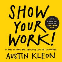 Show Your Work!: 10 Things Nobody ...