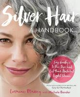 Silver Hair: Say Goodbye to the Dye...