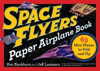 Space Flyers Paper Airplane Book: 63...