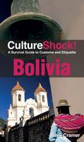 Bolivia: A Survival Guide to Customs...