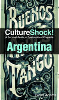 Argentina: A Survival Guide to ...