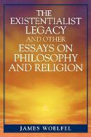 The Existentialist Legacy and Other Essays on Philosophy and Religion