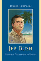 Jeb Bush: Aggressive Conservatism in...