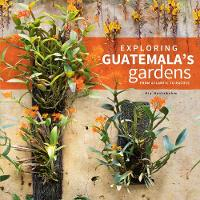 Exploring Guatemala's Gardens from...