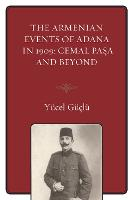 The Armenian Events Of Adana In 1909:...