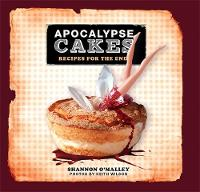 Apocalypse Cakes: Recipes for the End
