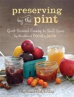 Preserving by the Pint: Quick ...