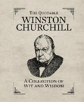 The Quotable Winston Churchill: A...