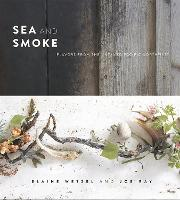 Sea and Smoke: Flavors from the...