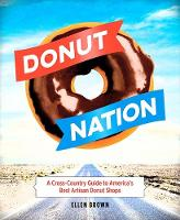 Donut Nation: A Cross-Country Guide ...