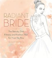 Radiant Bride: The Beauty, Diet,...