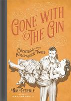 Gone with the Gin: Cocktails with a...