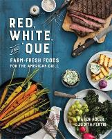 Red, White, and 'Que: Farm-Fresh ...