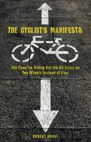 The Cyclist's Manifesto: The Case for...
