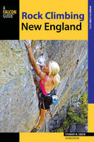 Rock Climbing New England: A Guide to...