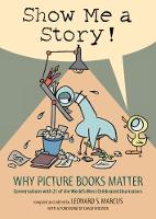 Show Me a Story!: Why Picture Books...