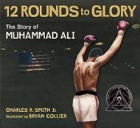 Twelve Rounds to Glory: The Story of...