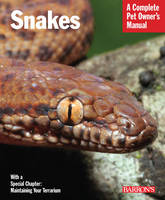 Snakes: Complete Pet Owner's Manual