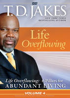 Life Overflowing: Volume 4: Life...