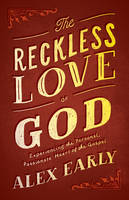 The Reckless Love of God: ...