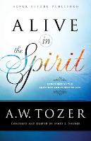 Alive in the Spirit: Experiencing the...