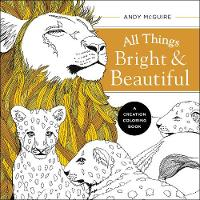 All Things Bright and Beautiful: A...