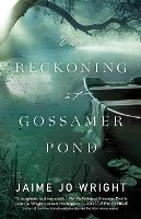 Reckoning at Gossamer Pond