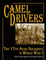 The Camel Drivers: 17th Aero Squadron...