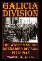 Galicia Division: The Waffen-SS 14th...