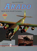 Arado: History of an Aircraft Company
