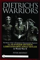 Dietrich's Warriors: The History of...