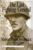 The Last Fighting General: The...