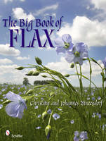 The Big Book of Flax: A Compendium of...