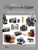 From Daguerre to Digital: 150 Years ...