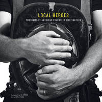 Local Heroes: Portraits of American...