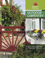 Outdoor Carpentry: Make it Yourself
