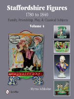 Staffordshire Figures 1780 to 1840:...