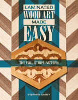 Laminated Wood Art Made Easy: The ...