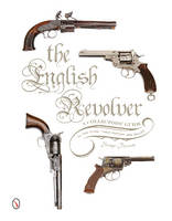 The English Revolver: A Collectors...
