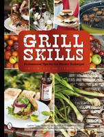 Grill Skills: Professional Tips for...