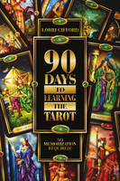 90 Days to Learning the Tarot: No...