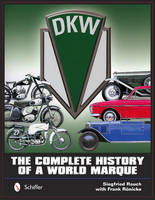 DKW: the Complete History of a World...