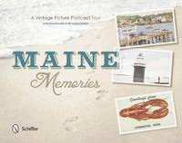 Maine Memories: A Vintage Picture...