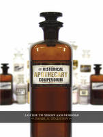 The Historical Apothecary Compendium:...
