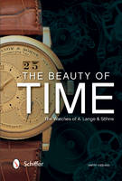 The Beauty of Time: The Watches of A....