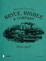Homestead Glass Works: Bryce, Higbee ...